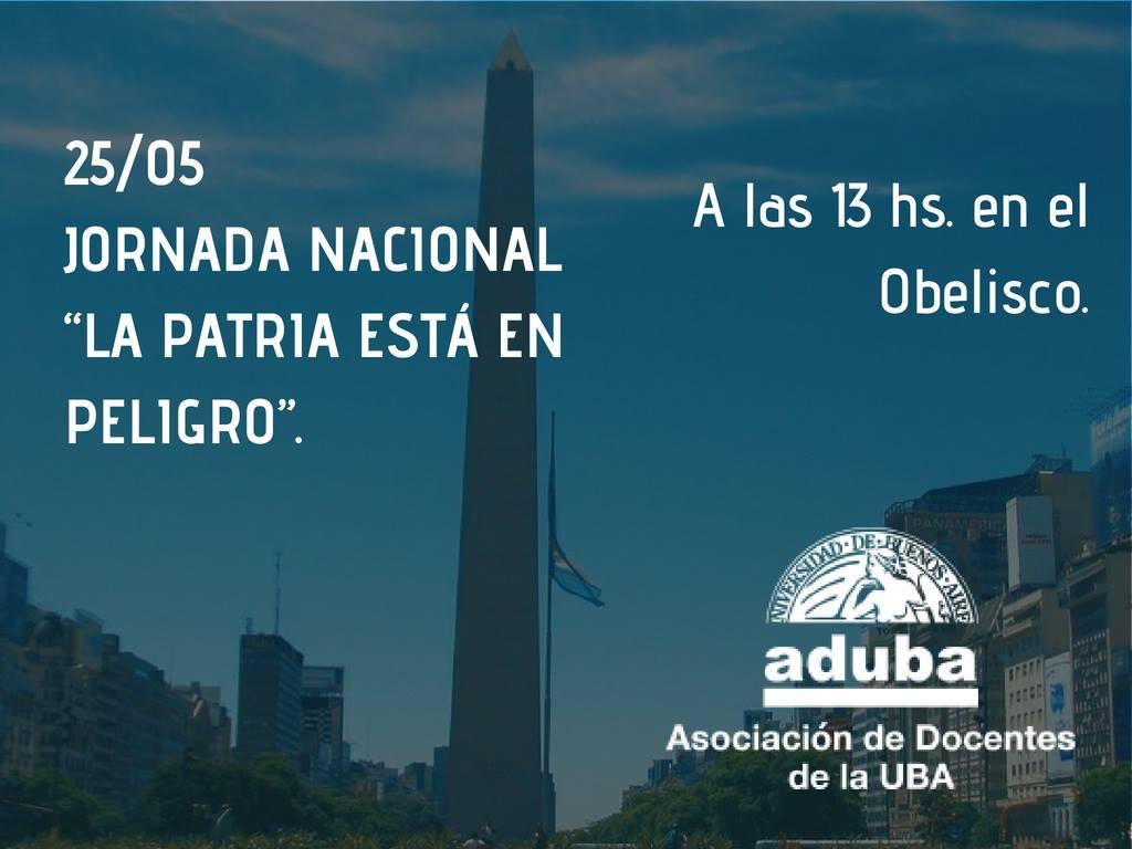 """JORNADA NACIONAL """"LA PATRIA ESTÁ EN PELIGRO"""" (25/05)"""