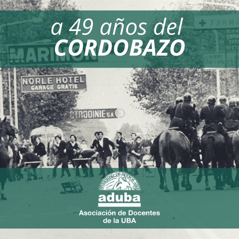 A 49 AÑOS DEL CORDOBAZO, LA PROTESTA QUE MARCÓ EL FIN DE UN PROYECTO DE PAÍS ELITISTA, ANTINACIONAL Y ANTIPOPULAR