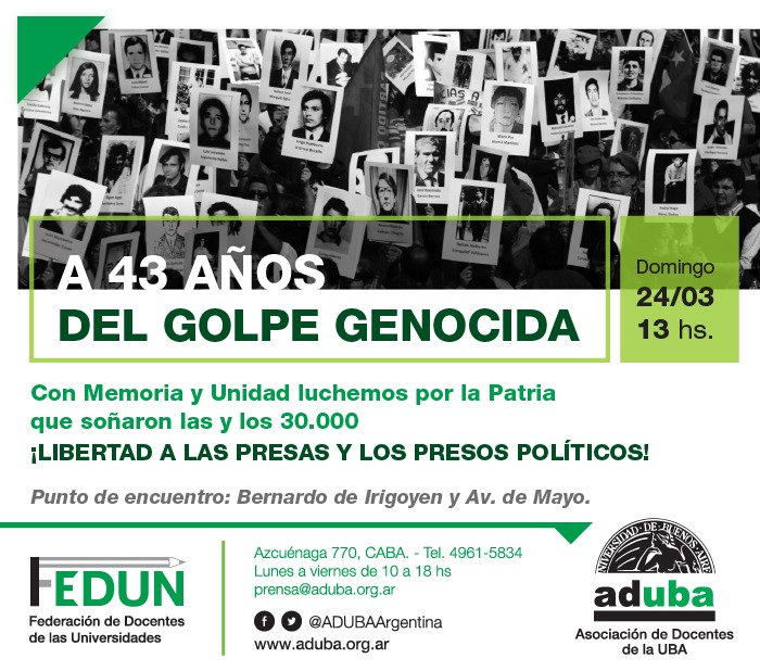 A 43 años del golpe genocida - Domingo 24/03 a las 13 hs. - Punto de encuentro: Bernardo de Irigoyen y Av. de Mayo