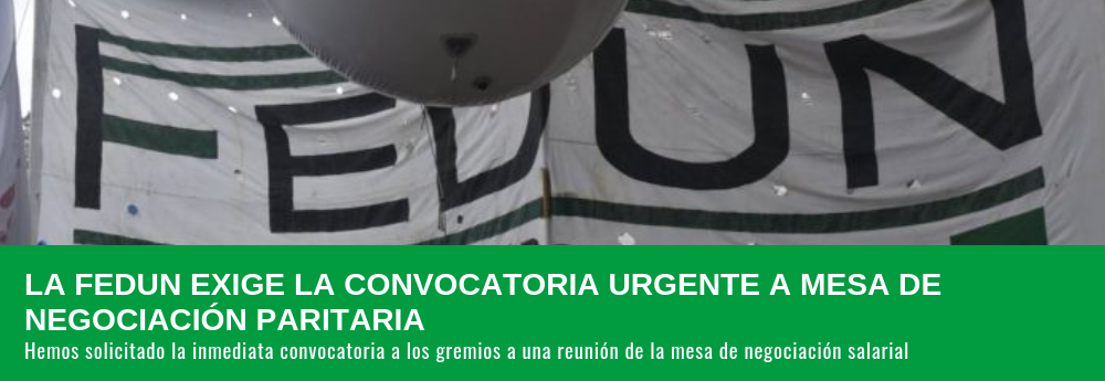 LA FEDUN EXIGE LA CONVOCATORIA URGENTE A MESA DE NEGOCIACIÓN PARITARIA