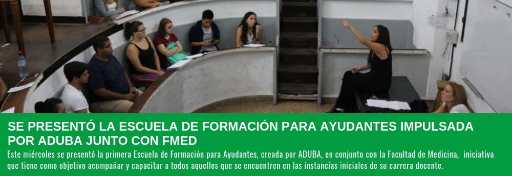 SE PRESENTÓ LA ESCUELA DE FORMACIÓN PARA AYUDANTES IMPULSADA POR ADUBA JUNTO CON FMED