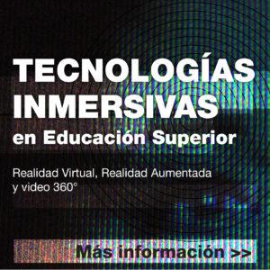 Tecnologías inmersivas en Educación Superior