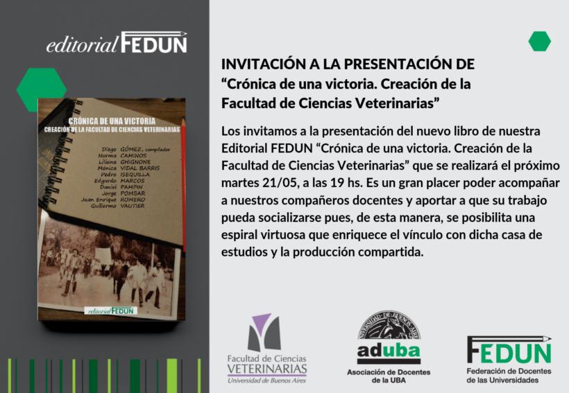 """Invitación a la presentación de """"Crónica de una victoria. Creación de la Facultad de Ciencias Veterinarias"""""""