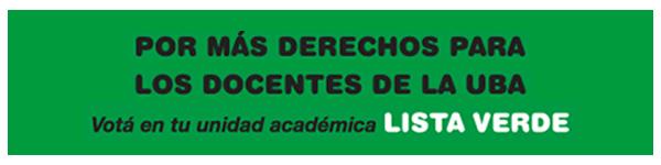 Votá en tu unidad académica Lista Verde