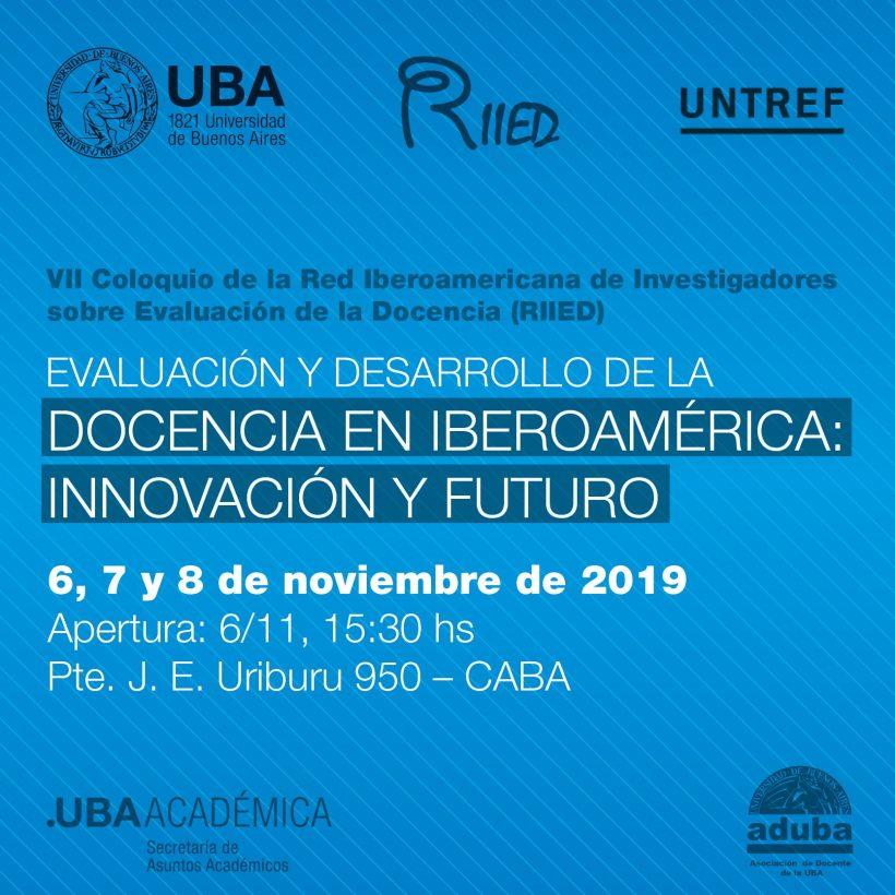 """VII Coloquio de RIIED """"Evaluación y desarrollo de la docencia en Iberoamérica: innovación y futuro"""""""