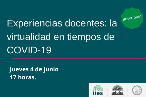 04/06: Experiencias docentes: la virtualidad en tiempos de COVID-19