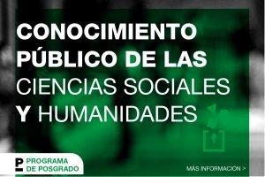 Programa de postgrado en Conocimiento Público de las Ciencias Sociales y Humanidades