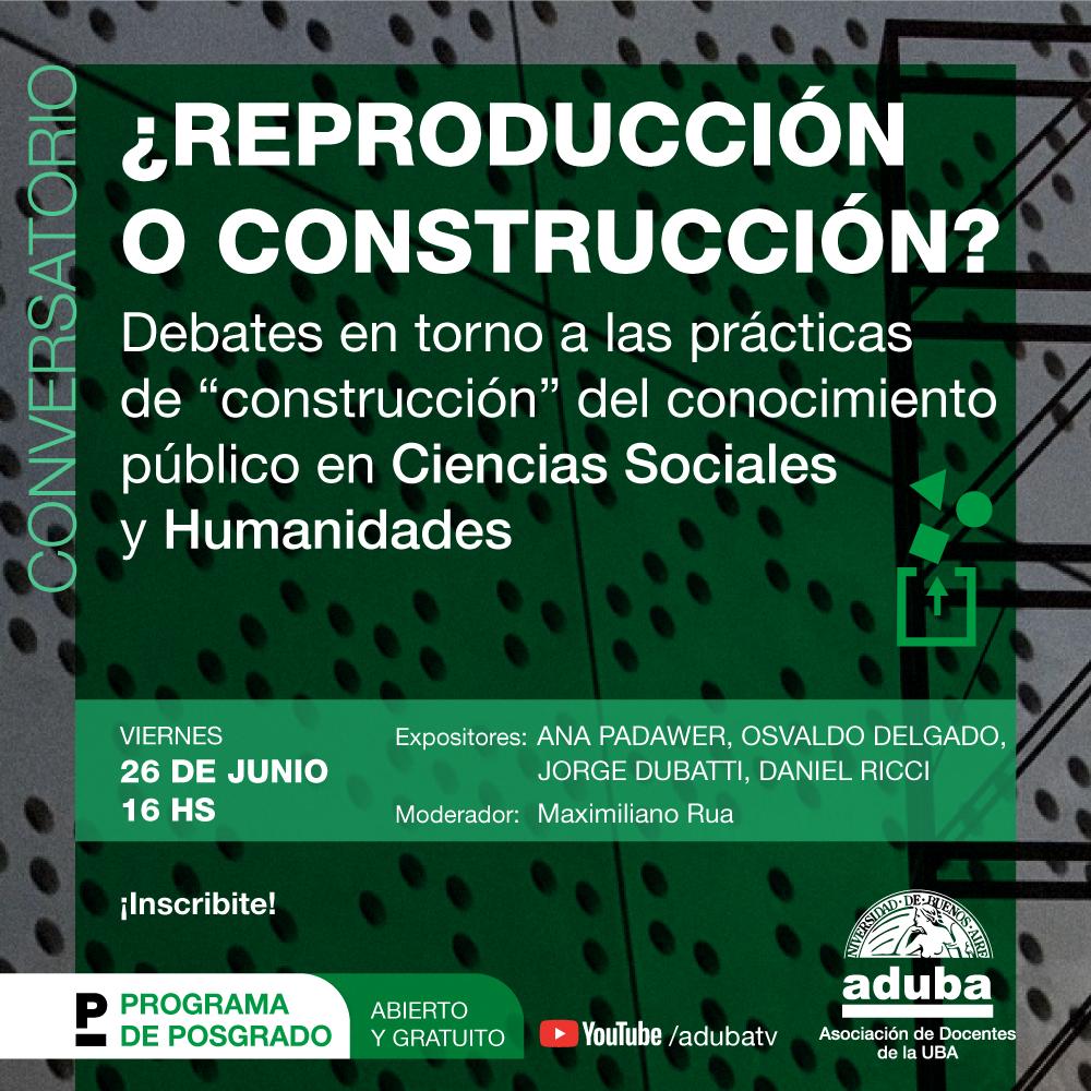 """Conversatorio: """"¿Reproducción o construcción?"""", debates en torno al """"conocimiento"""" en Cs. Sociales y Humanidades"""