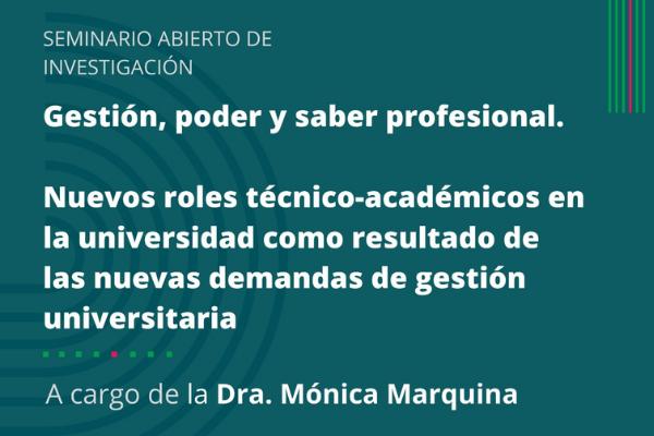 Seminario abierto de investigación sobre nuevos roles técnico – académicos en la universidad