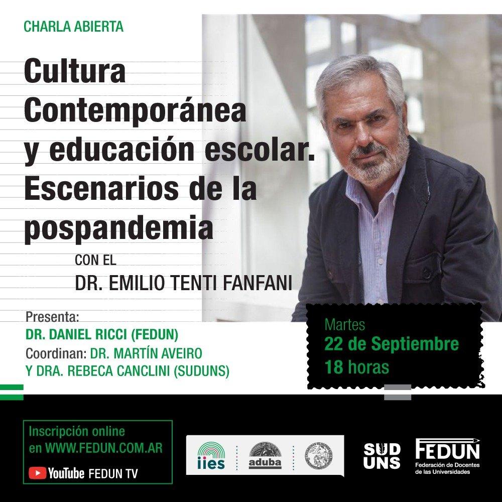 """Charla abierta con Emilio Tenti Fanfani """"Cultura Contemporánea y educación escolar. Escenarios de la pospandemia"""""""
