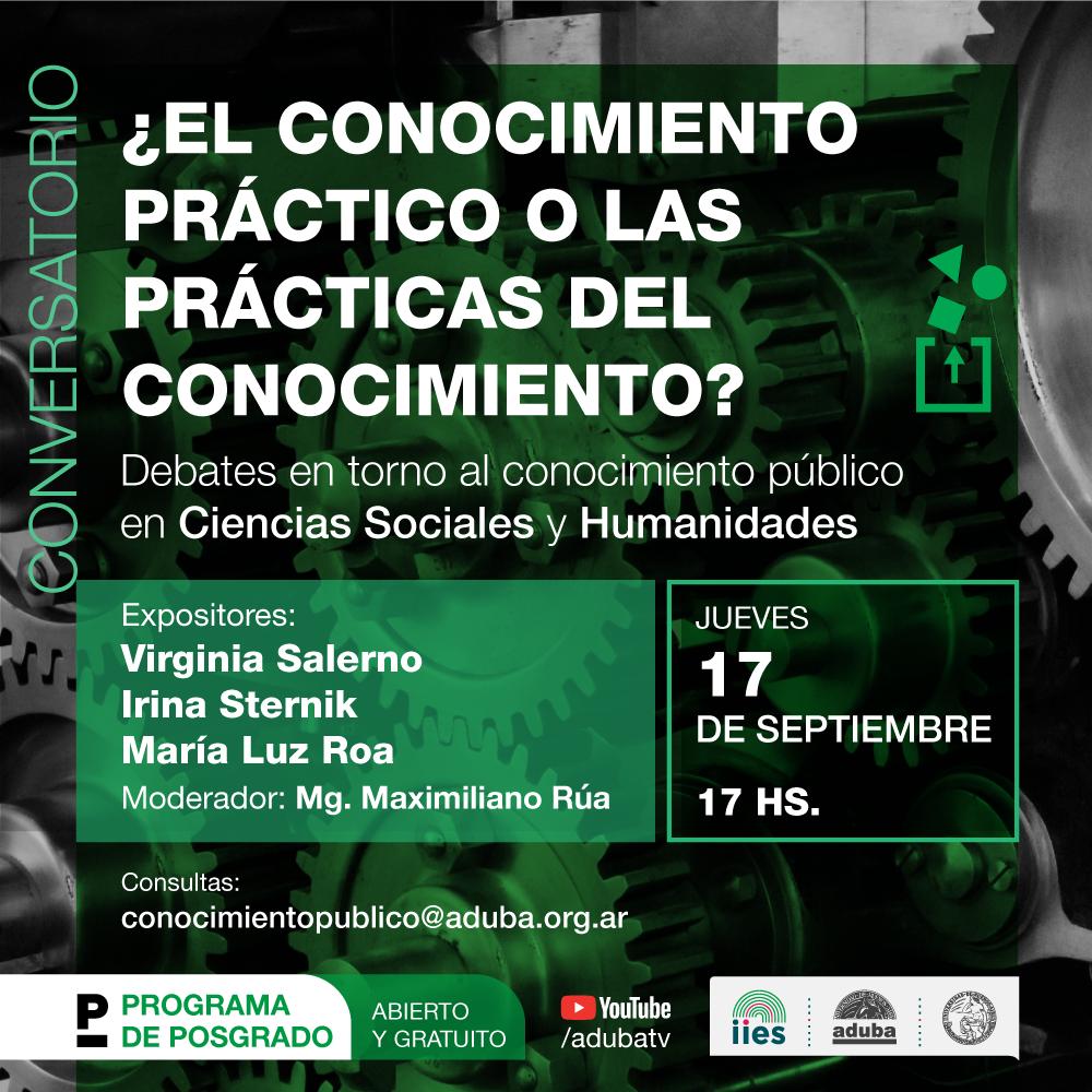 4° Conversatorio sobre Conocimiento Público de las Ciencias Sociales y Humanidades ¿El conocimiento práctico o las prácticas del conocimiento?