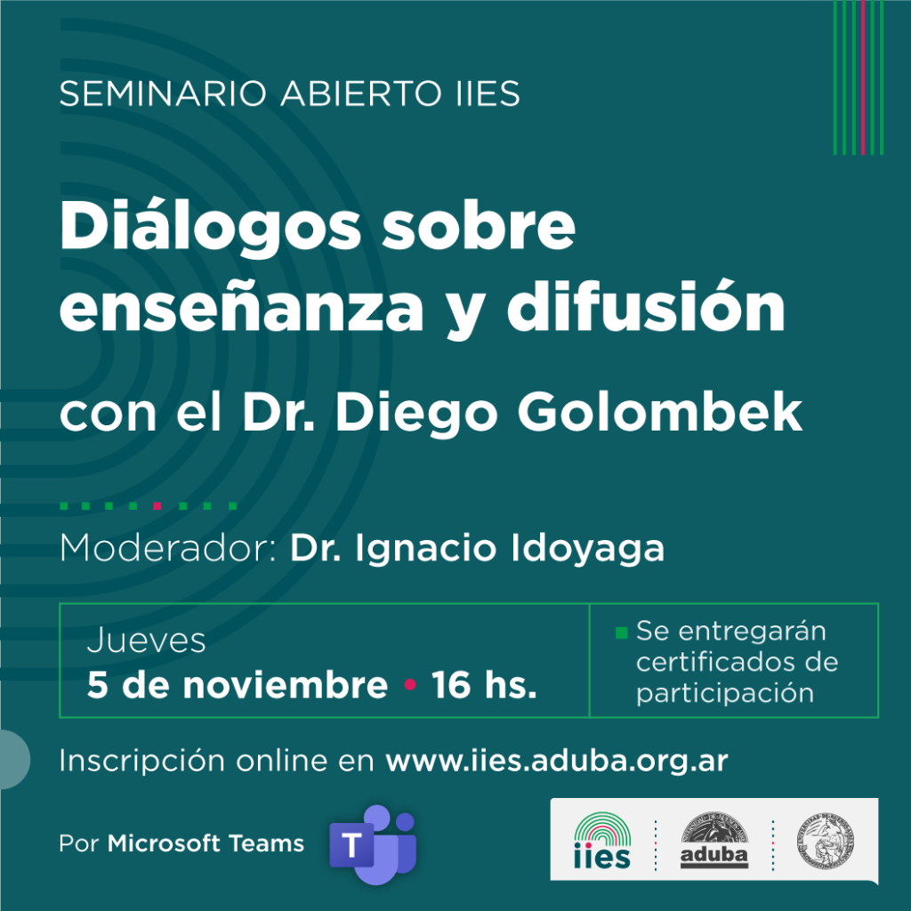 Seminario abierto IIES Diálogos sobre enseñanza y difusión con el Dr. Diego Golombek