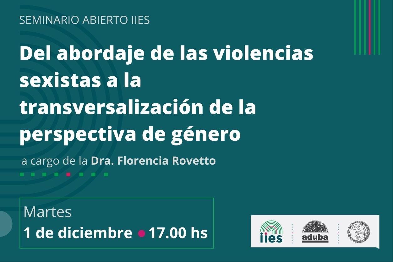 Seminario abierto IIES | Del abordaje de las violencias sexistas a la transversalización de la perspectiva de género