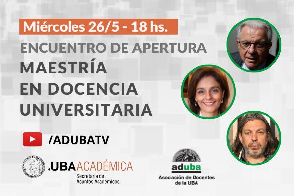26/21 – 18 hs: Encuentro inaugural de la Maestría en Docencia Universitaria