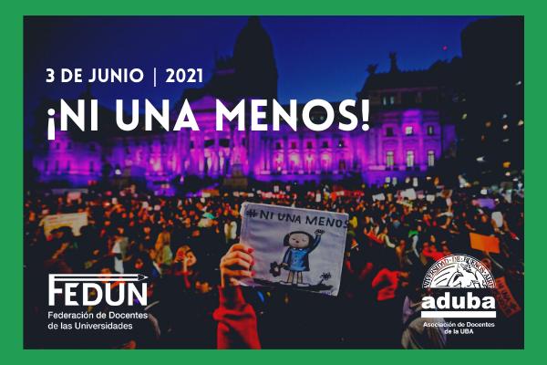 """Las mujeres y disidencias de FEDUN gritamos """"NiUnaMenos"""""""