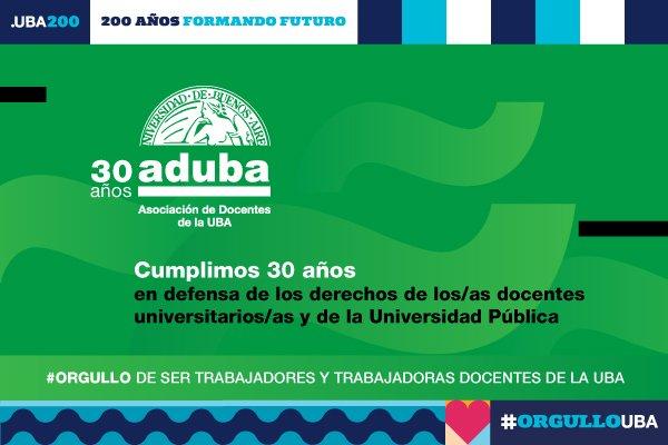 ADUBA celebra su 30° aniversario en defensa de los derechos de lxs docentes de la UBA
